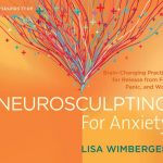 How to Reduce Anxiety With Neurosculpting